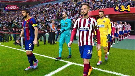 PES 2020 | Atletico Madrid vs Barcelona | Master League ...