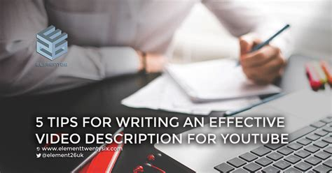 tips for writing an effective 5 tips for writing an effective video description