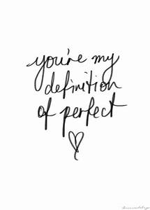 you're my d... Perfect Baby Girl Quotes