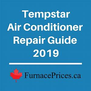 Tempstar Air Conditioner Repair Guide 2019