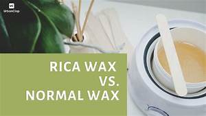 Rica Wax Vs  Normal Wax  All You Need To Know  U2013 The Urban