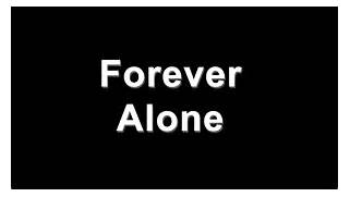Forever Alone Wallpaper Free Download  Forever Alone Wallpaper