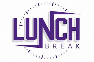 lunch with the boss slogan just bcause With break and lunch schedule template