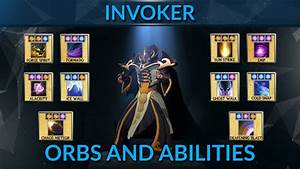 Dota 2 Invoker Guide Orbs And Abilities A Pro Guide By