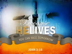 Because He Lives I Face Tomorrow