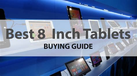 best 8 tablets top 10 best 8 inch tablets of the moment buying guide