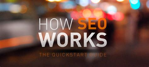 Seo Works by How Does Seo Work A 3 Minute Quickstart Guide In Plain