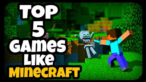 Top 5 Games Like Minecraft Youtube