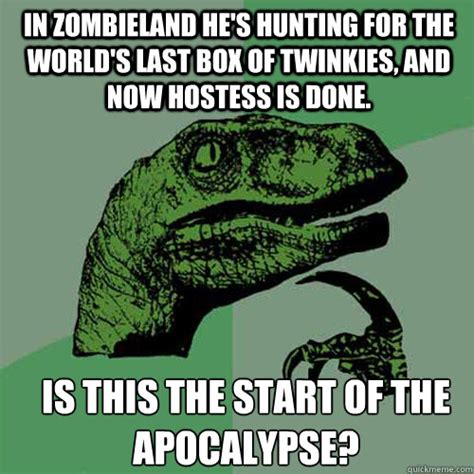 Twinkie Meme - in zombieland he s hunting for the world s last box of twinkies and now hostess is done is