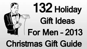 132 Holiday Gift Ideas For Men 2013 Christmas Gift Guide