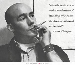 Hunter S Thomps... S Thompson Quotes