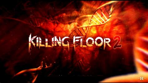 killing floor 2 multiplayer killing floor 2 multiplayer gameplay youtube