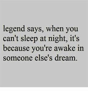 Legend Says When You Can't Sleep at Night It's Because You ...