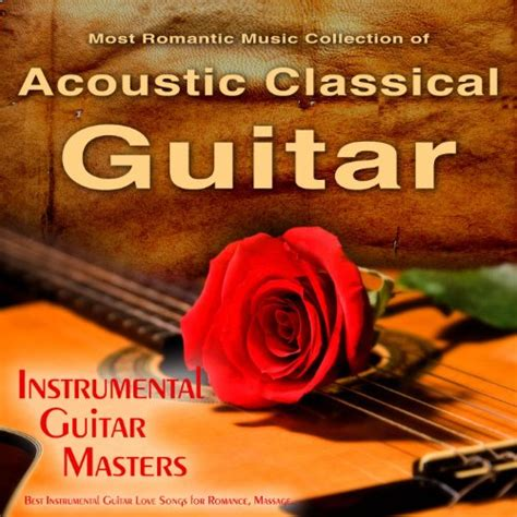 The Most Romantic Music Collection of Acoustic Classical