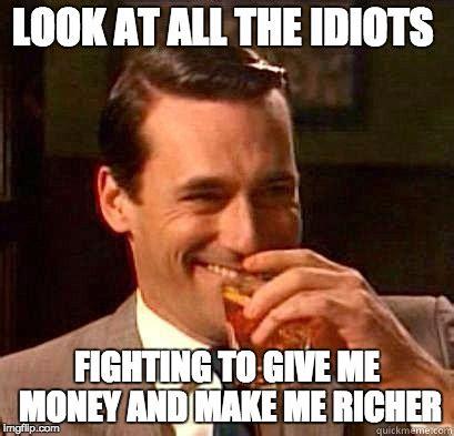 Give Me Money Meme - laughing don draper imgflip