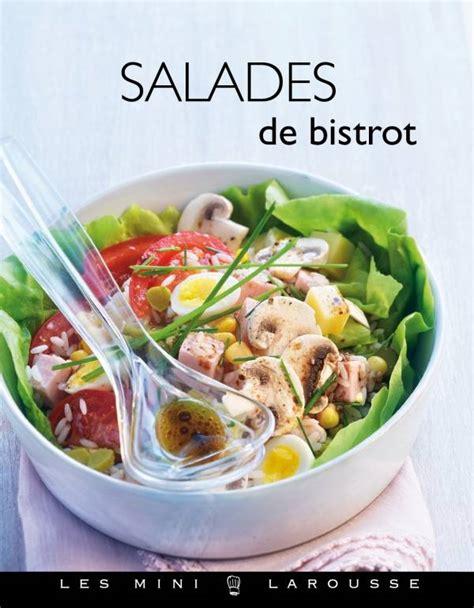 larousse cuisine fr livre salades de bistrot manuela chantepie larousse