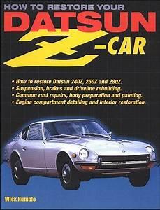 Restore Your Datsun Z Car Book Manual 240z 260z 280z