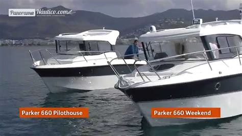 Parker Boats Weekend by Parker 660 Weekend Y Parker 660 Pilothouse Youtube