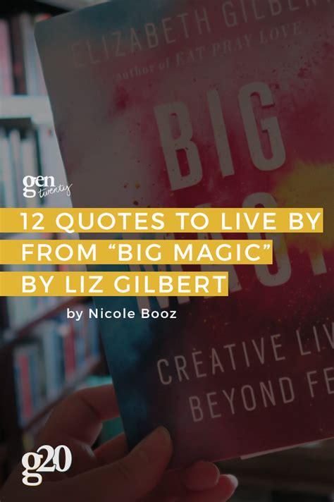 quotes     big magic  elizabeth gilbert