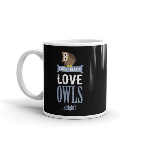 Inside this place you'll find a platform 9 3/4, harry potter sayings on the tables, that white owl, and the already famed butter brew latte. I Just Freakin' Love Owls - Coffee Mug - My Inner Owl