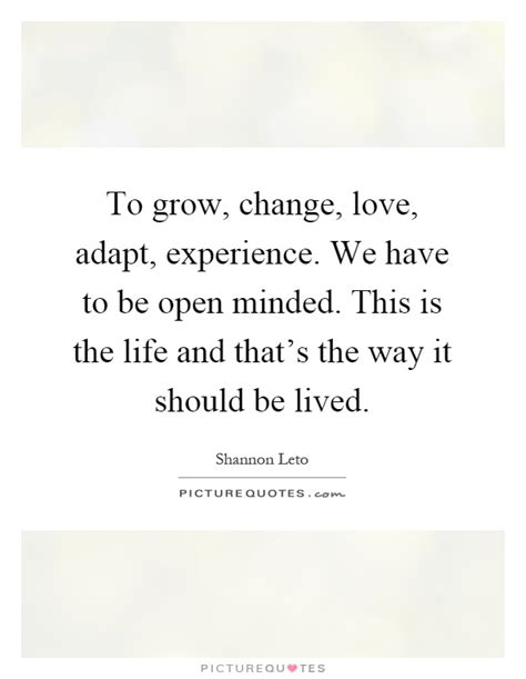 grow change love adapt experience