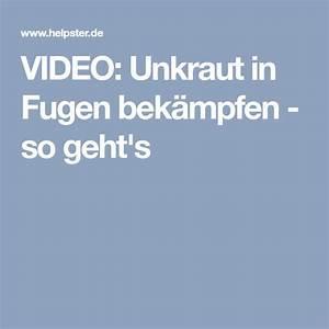 Unkraut In Fugen : video unkraut in fugen bek mpfen so geht 39 s dzia ka porady ~ Orissabook.com Haus und Dekorationen