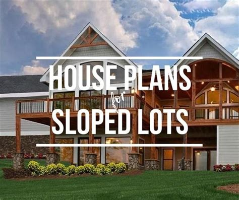 building home sloped lot advantages httpswwwtheplancollectioncom