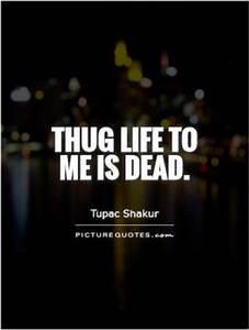 Thug Life Quote... Thug Inspirational Quotes