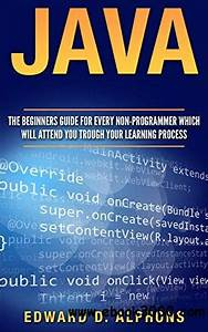 Java  The Beginners Guide For Every Non