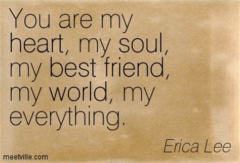 You Are My Everything Friend Quotes