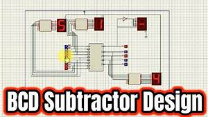 How To Design 4 Bit Bcd Subtractor By Proteus Tutorial 02