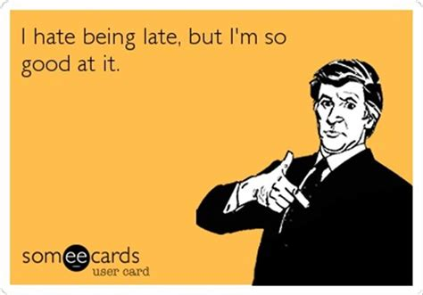 Being Late Funny Quotes