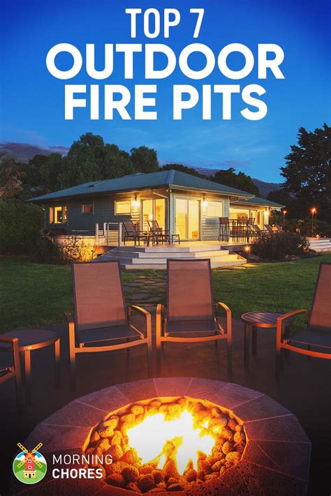 7 Best Fire Pits For Outdoor Heat Reviews & Buying Guide