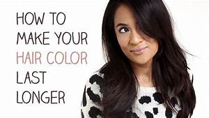 How To Make Your Hair Color Last Longer Makeup And