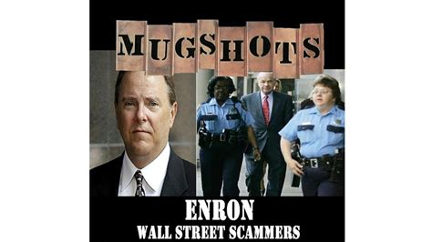 mugshots enron wall street scammers youtube
