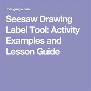 Seesaw Drawing Label Tool  Activity Examples And Lesson