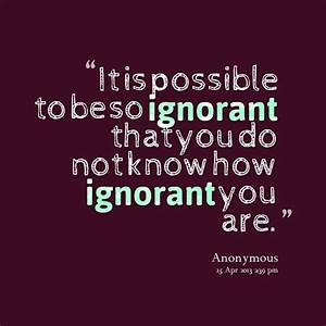 IGNORANT PEOPLE QUOTES image quotes at relatably.com