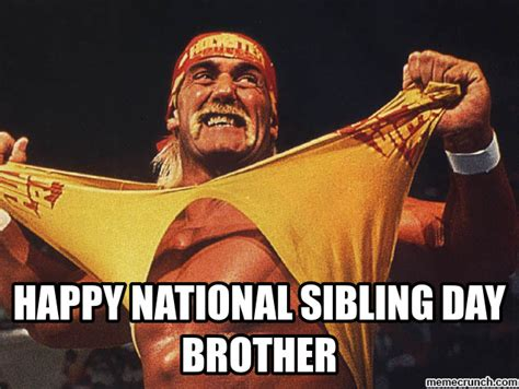 National Siblings Day Meme - happy national sibling day brother