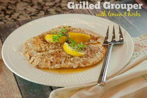 grilled grouper recipe lemon herbs recipes grill fish grilling simple fresh flaky intended