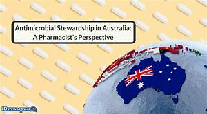 Antimicrobial Stewardship In Australia  A Pharmacist U0026 39 S
