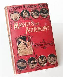 Marvels Of Astronomy Book Illustrated Antique Stars 1910