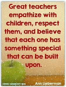Great teachers empathize with children, respect them and