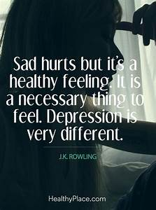 Quote in depression: Sad hurts but it´s a healthy feeling ...