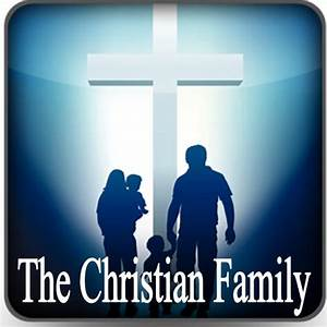 What is a Good Christian Family? ~ dailyJesus