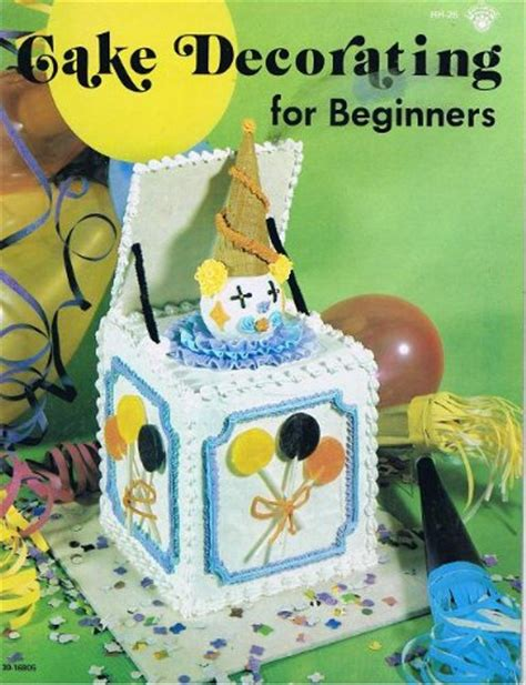 Cake Decorating Books For Beginners by Cake Decorating For Beginners