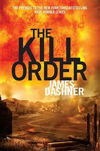 Review   U201cthe Kill Order U201d  Maze Runner 0