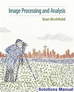 Solutions Manual For Image Processing And Analysis 1st