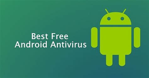best free antivirus for mobile android best free antivirus software for android