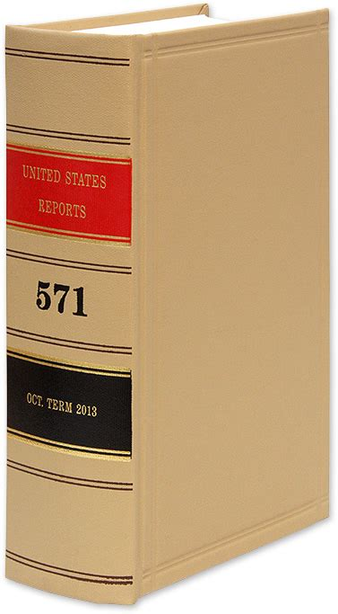 United States Reports. Vol. 571 Oct. Term 2013 . 2019 ...