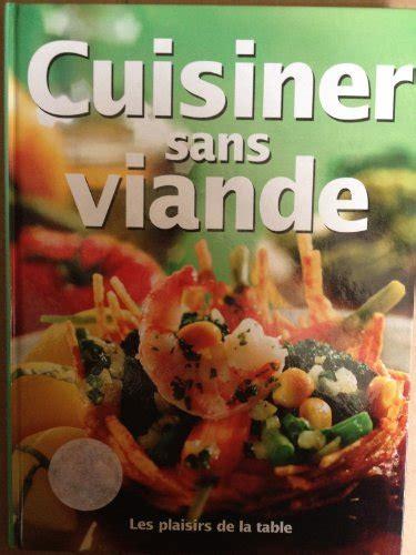 cuisiner sans viande cuisiner sans viande tous les prix d 39 occasion ou neuf